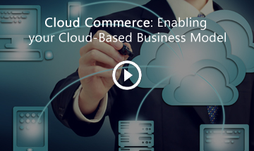 Cloud Commerce: Enabling your Cloud-Based Business Model