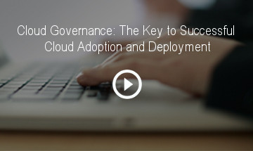 Cloud Governance: The Key to Successful Cloud Adoption and Deployment