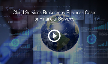 Cloud Services Brokerages Business Case for Financial Services
