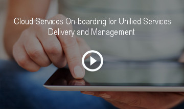 Cloud Services On-boarding for Unified Services Delivery and Management