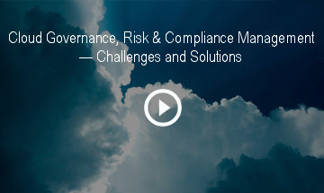 Cloud Governance, Risk & Compliance Management — Challenges and Solutions