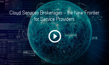Cloud Services Brokerages – the New Frontier for Service Providers