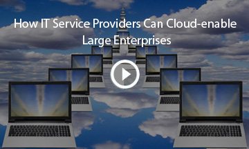 How IT Service Providers can Cloud-Enable Large Enterprise